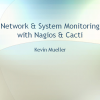 Network and System Monitoring with Nagios and Cacti