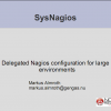 Delegated Nagios configuration for large environments.